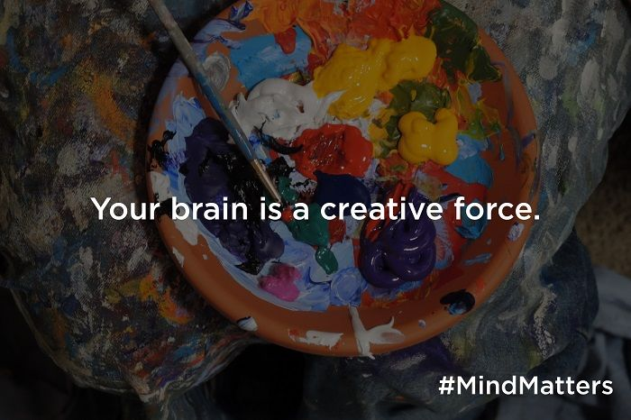 Your brain is a creative force